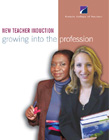 New Teacher Induction Growing into the Profession