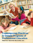 Contemporary Practices in Ontario Programs of Professional Education: Practice Teaching Resource