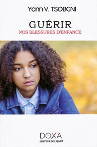 Couverture du livre Guérir nos blessures d'enfance, d'Yann V. Tsobgni.