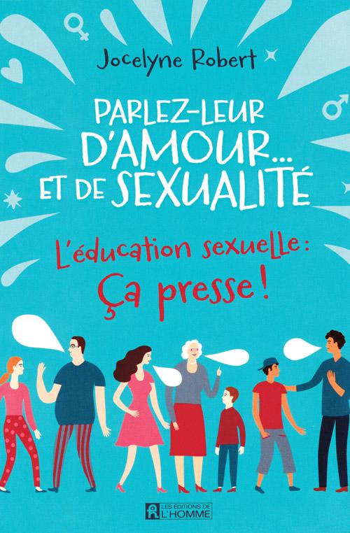 Couverture du livre Parlez-leur d'amour… et de sexualité, de Jocelyne Robert.
